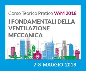 Corso Teorico Pratico VAM 2018 - I FONDAMENTALI DELLA VENTILAZIONE MECCANICA