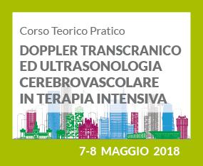 Corso Teorico Pratico - DOPPLER TRANSCRANICO ED ULTRASONOLOGIA CEREBROVASCOLARE IN TERAPIA INTENSIVA