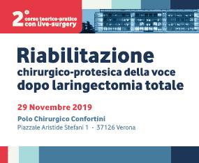 2° Corso Teorico-Pratico con Live surgery - RIABILITAZIONE CHIRURGICO-PROTESICA DELLA VOCE DOPO LARINGECTOMIA TOTALE