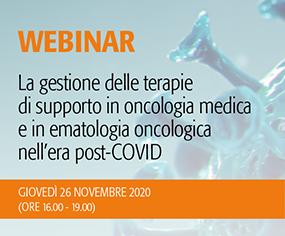 WEBINAR - La gestione delle terapie di supporto in oncologia medica e in ematologia oncologica nell