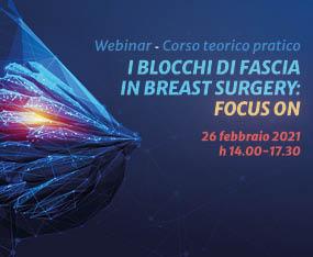 Webinar  - Corso Teorico Pratico<br>I Blocchi di Fascia in Breast Surgery: Focus On