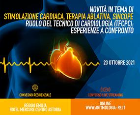 EVENTO IBRIDO<br>Novità in tema di stimolazione cardiaca, terapia ablativa, sincope. Ruolo del tecnico di cardiologia: esperienze a confronto