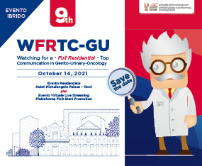 EVENTO IBRIDO<br>The 9th WFRTC-GU (Watching for a -Full-Residential- Top Communication in Genito-Urinary-Oncology)